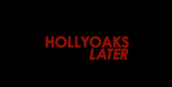Hollyoaks Later